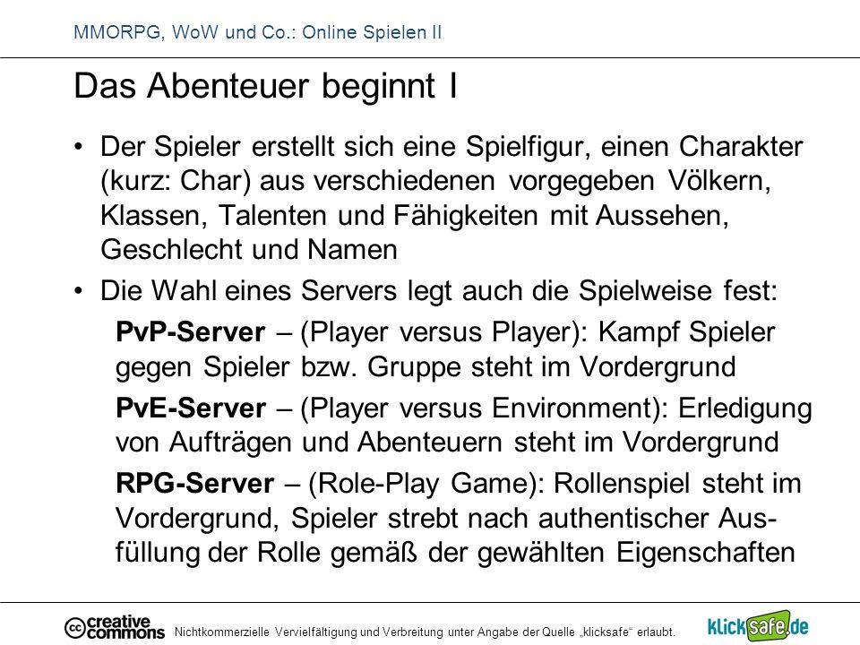 """Nichtkommerzielle Vervielfältigung und Verbreitung unter Angabe der Quelle """"klicksafe"""" erlaubt. MMORPG, WoW und Co.: Online Spielen II Das Abenteuer b"""