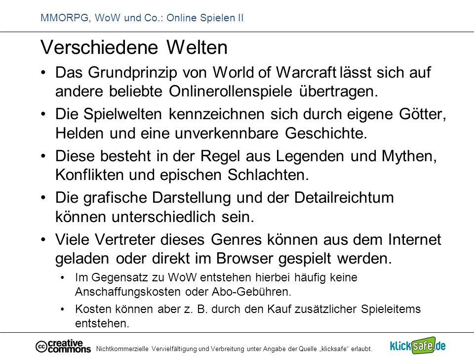 """Nichtkommerzielle Vervielfältigung und Verbreitung unter Angabe der Quelle """"klicksafe"""" erlaubt. MMORPG, WoW und Co.: Online Spielen II Verschiedene We"""