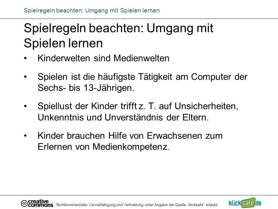 """Nichtkommerzielle Vervielfältigung und Verbreitung unter Angabe der Quelle """"klicksafe"""" erlaubt. Spielregeln beachten: Umgang mit Spielen lernen Kinder"""