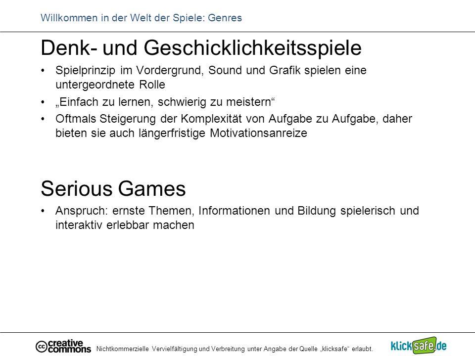 """Nichtkommerzielle Vervielfältigung und Verbreitung unter Angabe der Quelle """"klicksafe"""" erlaubt. Willkommen in der Welt der Spiele: Genres Denk- und Ge"""