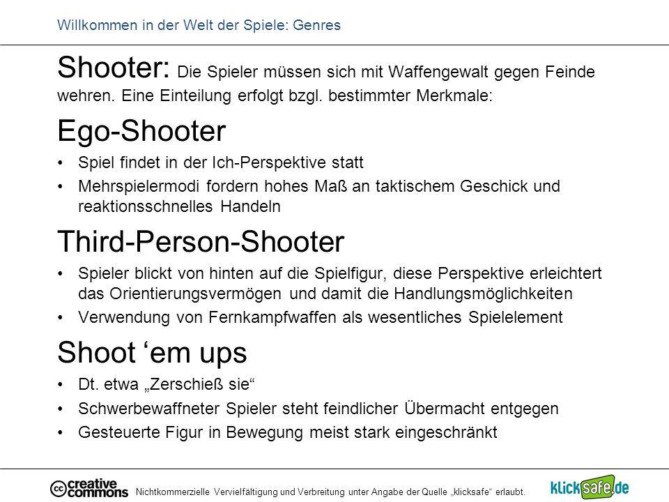 """Nichtkommerzielle Vervielfältigung und Verbreitung unter Angabe der Quelle """"klicksafe"""" erlaubt. Willkommen in der Welt der Spiele: Genres Shooter: Die"""