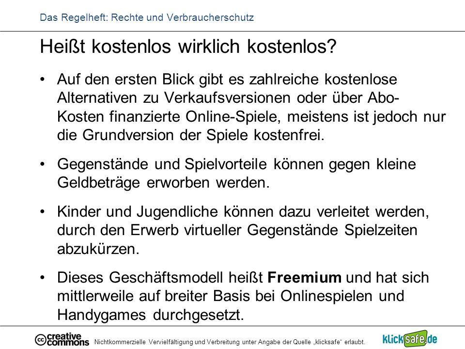 """Nichtkommerzielle Vervielfältigung und Verbreitung unter Angabe der Quelle """"klicksafe"""" erlaubt. Das Regelheft: Rechte und Verbraucherschutz Heißt kost"""