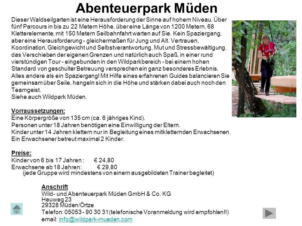 Abenteuerpark Müden Dieser Waldseilgarten ist eine Herausforderung der Sinne auf hohem Niveau. Über fünf Parcours in bis zu 22 Metern Höhe, über eine
