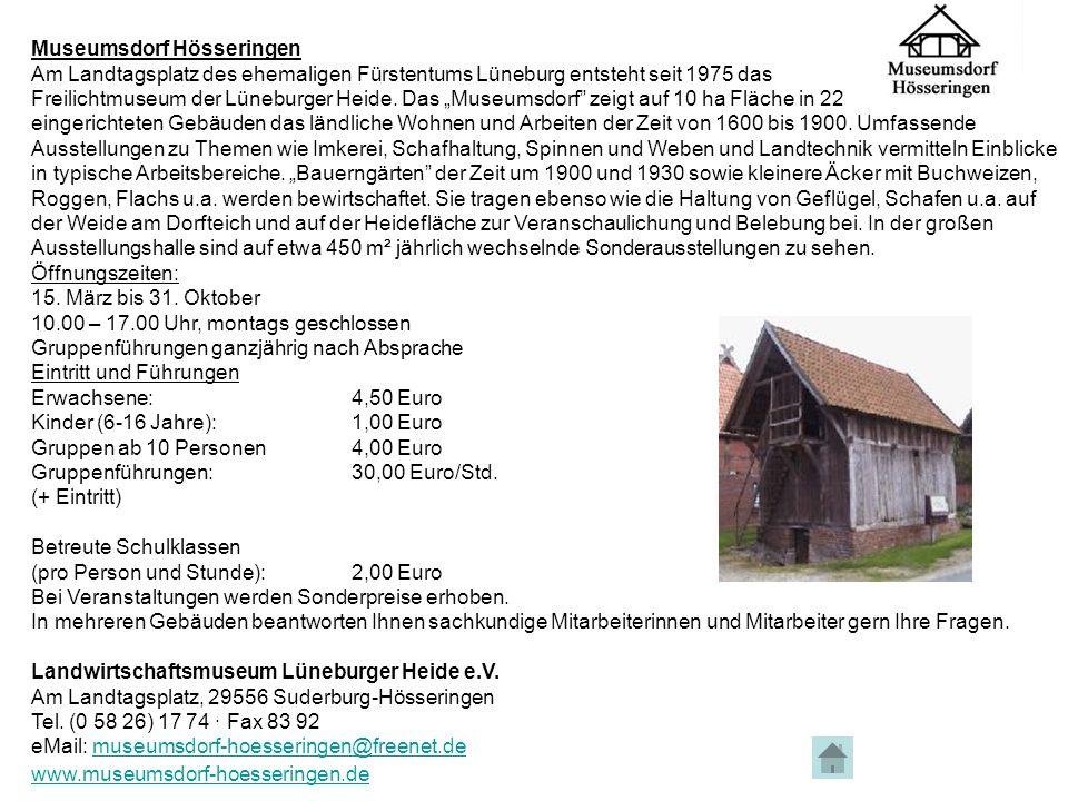 """Museumsdorf Hösseringen Am Landtagsplatz des ehemaligen Fürstentums Lüneburg entsteht seit 1975 das Freilichtmuseum der Lüneburger Heide. Das """"Museums"""