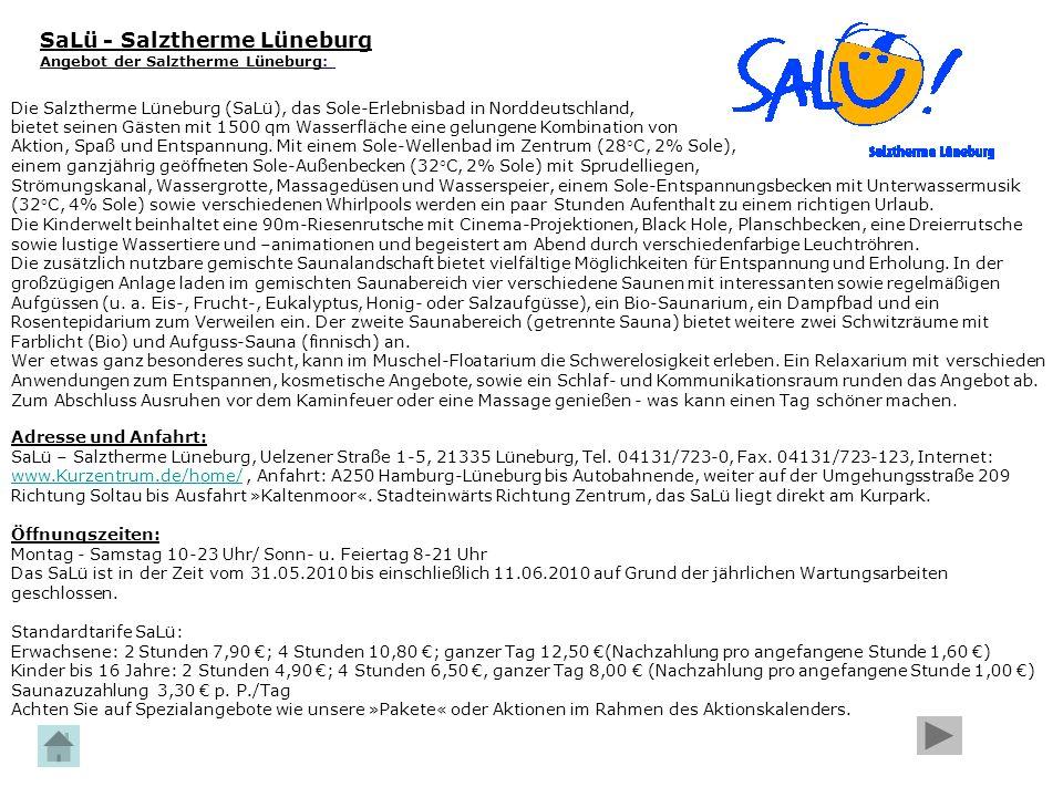 SaLü - Salztherme Lüneburg Angebot der Salztherme Lüneburg: Die Salztherme Lüneburg (SaLü), das Sole-Erlebnisbad in Norddeutschland, bietet seinen Gäs