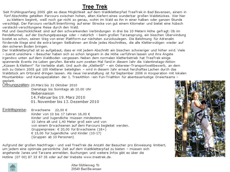 Tree Trek Seit Frühlingsanfang 2005 gibt es diese Möglichkeit auf dem Waldkletterpfad TreeTrek in Bad Bevensen, einem in fünf Abschnitte geteilten Par