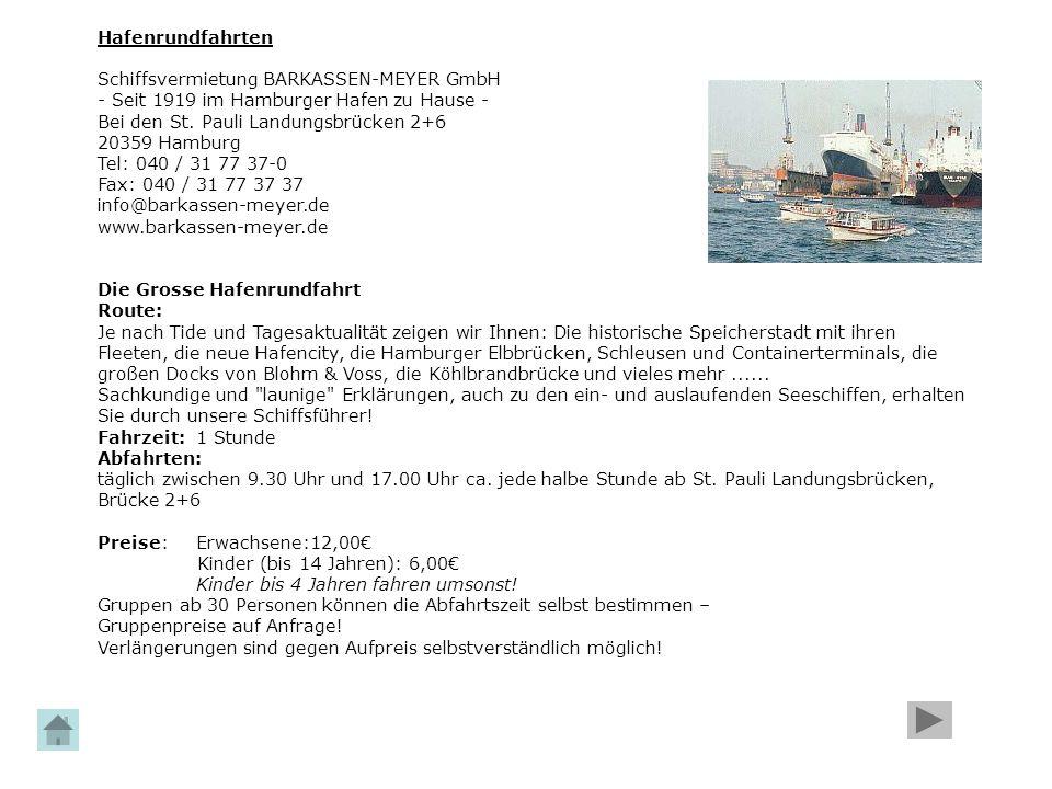 Hafenrundfahrten Schiffsvermietung BARKASSEN-MEYER GmbH - Seit 1919 im Hamburger Hafen zu Hause - Bei den St. Pauli Landungsbrücken 2+6 20359 Hamburg