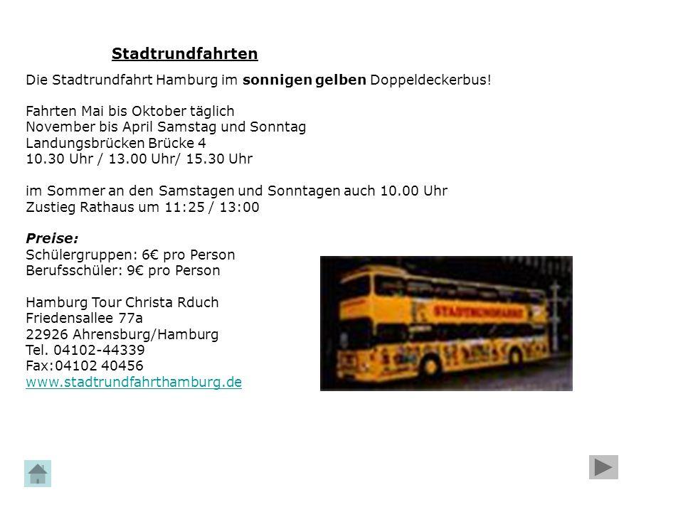 Stadtrundfahrten Die Stadtrundfahrt Hamburg im sonnigen gelben Doppeldeckerbus! Fahrten Mai bis Oktober täglich November bis April Samstag und Sonntag