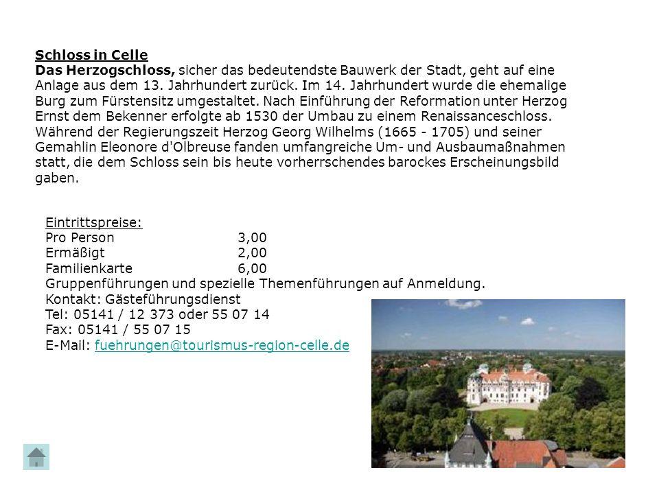 Schloss in Celle Das Herzogschloss, sicher das bedeutendste Bauwerk der Stadt, geht auf eine Anlage aus dem 13. Jahrhundert zurück. Im 14. Jahrhundert