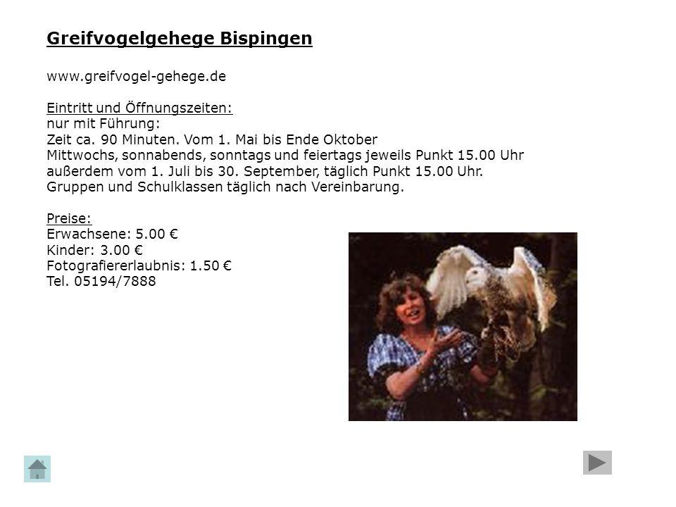 Greifvogelgehege Bispingen www.greifvogel-gehege.de Eintritt und Öffnungszeiten: nur mit Führung: Zeit ca. 90 Minuten. Vom 1. Mai bis Ende Oktober Mit