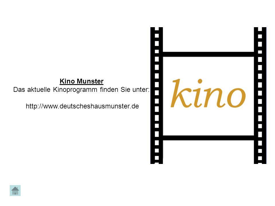 Kino Munster Das aktuelle Kinoprogramm finden Sie unter: http://www.deutscheshausmunster.de