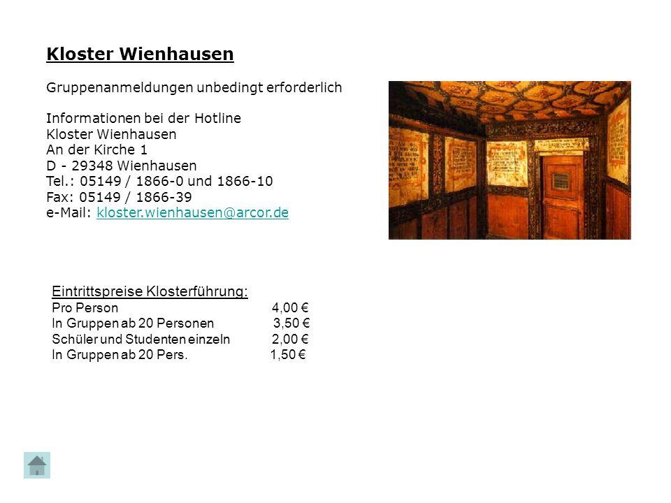 Kloster Wienhausen Gruppenanmeldungen unbedingt erforderlich Informationen bei der Hotline Kloster Wienhausen An der Kirche 1 D - 29348 Wienhausen Tel