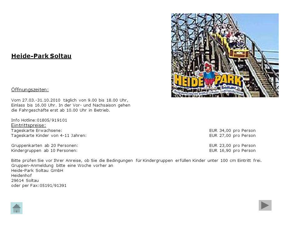 Heide-Park Soltau Öffnungszeiten: Vom 27.03.-31.10.2010 täglich von 9.00 bis 18.00 Uhr, Einlass bis 16.00 Uhr. In der Vor- und Nachsaison gehen die Fa