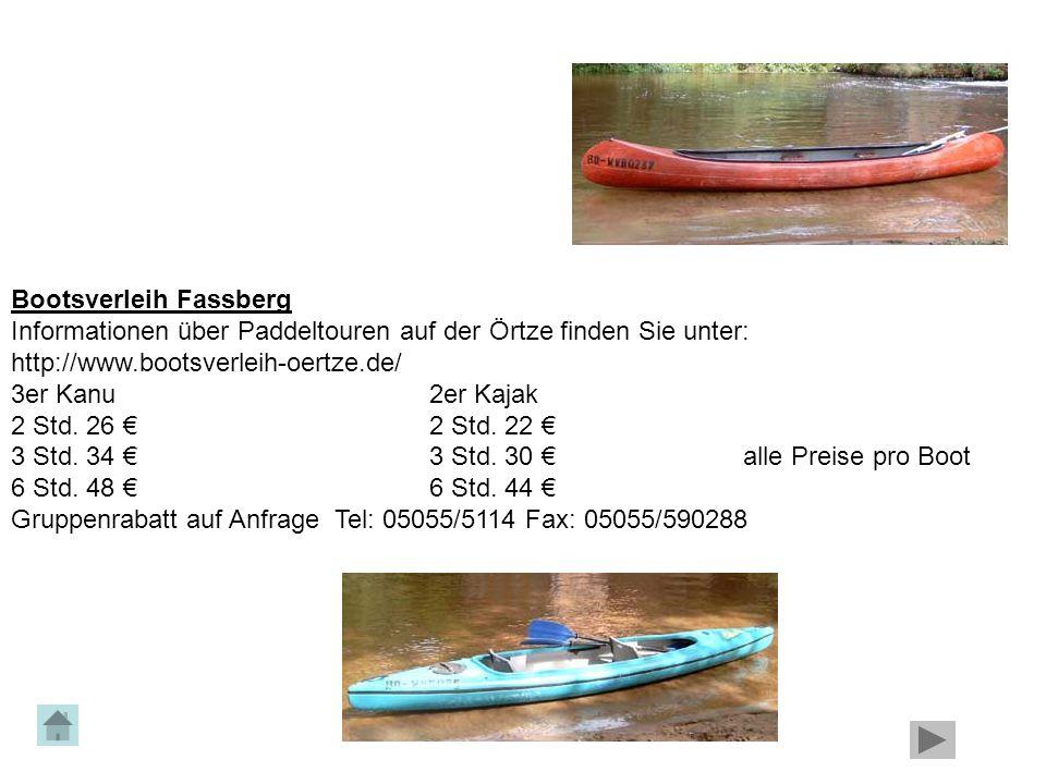 Bootsverleih Fassberg Informationen über Paddeltouren auf der Örtze finden Sie unter: http://www.bootsverleih-oertze.de/ 3er Kanu2er Kajak 2 Std. 26 €