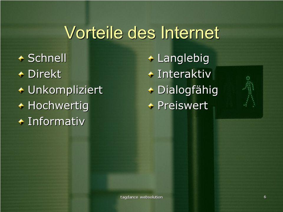 tagdance websolution 6 Vorteile des Internet SchnellDirektUnkompliziertHochwertigInformativLanglebigInteraktivDialogfähigPreiswert