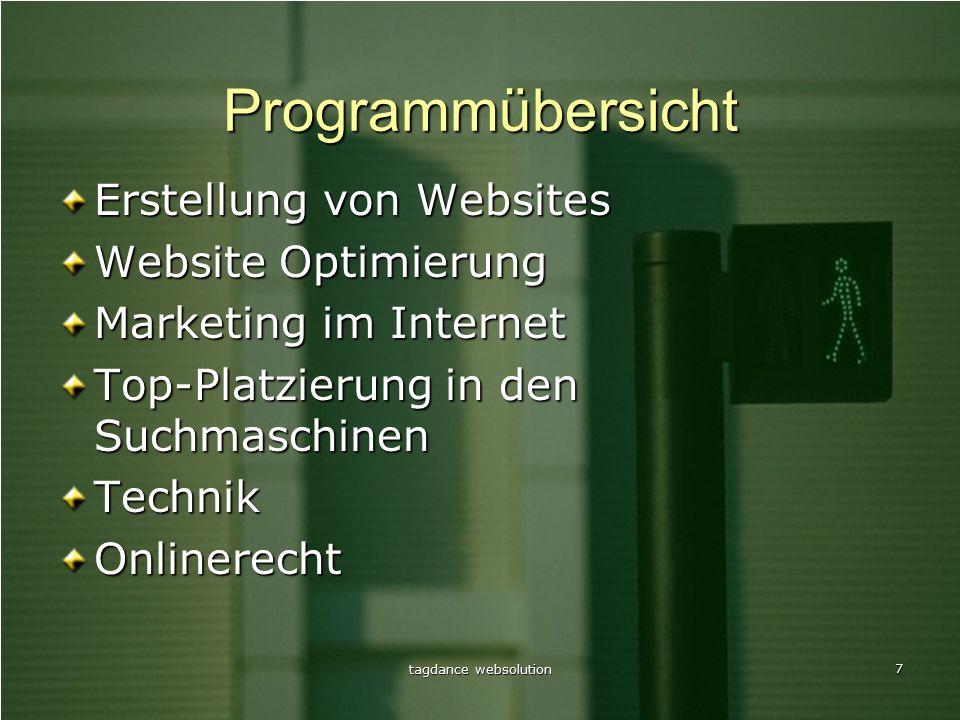 tagdance websolution 7 Programmübersicht Erstellung von Websites Website Optimierung Marketing im Internet Top-Platzierung in den Suchmaschinen TechnikOnlinerecht