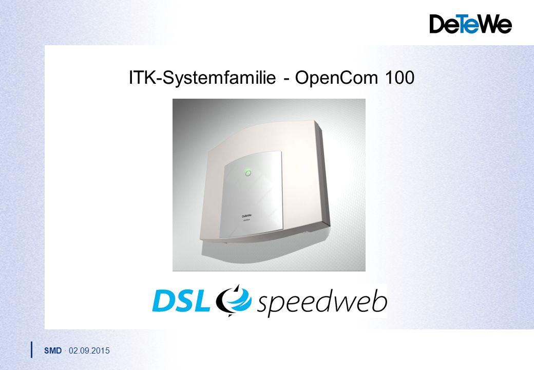 SMD · 02.09.2015 ITK-Systemfamilie - OpenCom 100