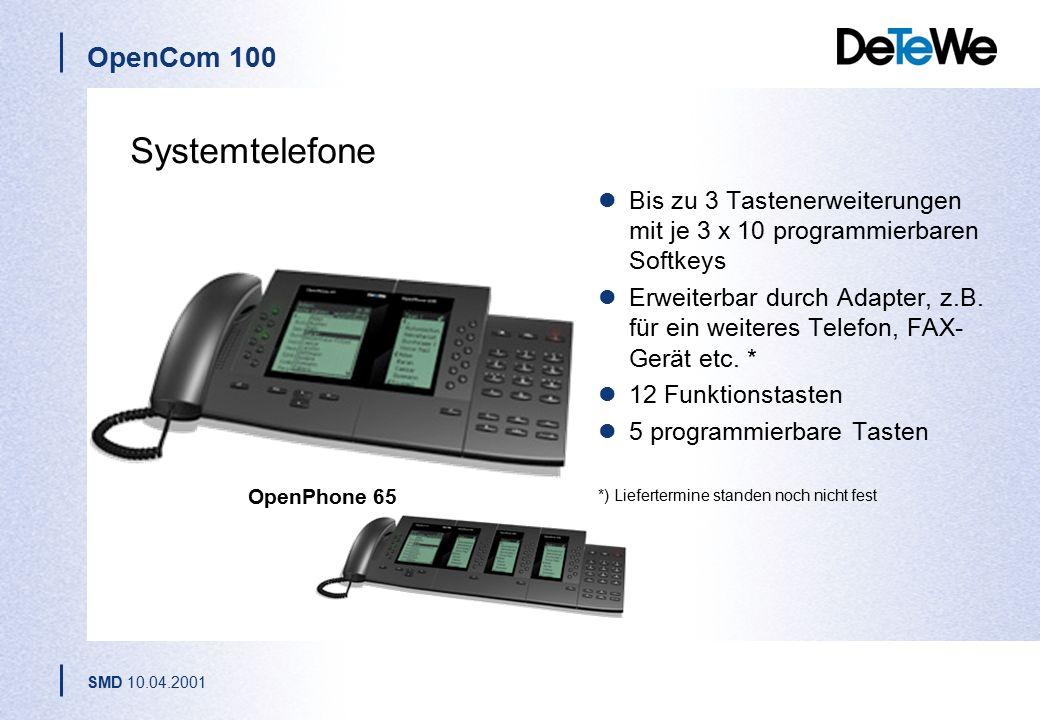 OpenCom 100 SMD 10.04.2001 OpenPhone 65 Systemtelefone Bis zu 3 Tastenerweiterungen mit je 3 x 10 programmierbaren Softkeys Erweiterbar durch Adapter, z.B.