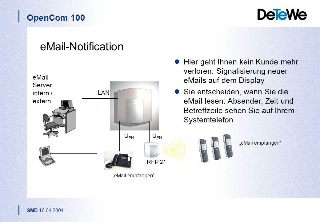 """OpenCom 100 SMD 10.04.2001 """"eMail empfangen LAN RFP 21 eMail Server intern / extern U PN eMail-Notification Hier geht Ihnen kein Kunde mehr verloren: Signalisierung neuer eMails auf dem Display Sie entscheiden, wann Sie die eMail lesen: Absender, Zeit und Betreffzeile sehen Sie auf Ihrem Systemtelefon"""