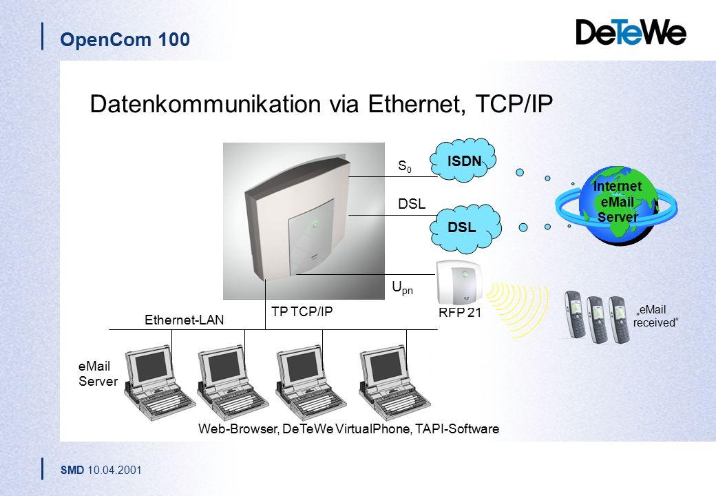 "OpenCom 100 SMD 10.04.2001 ISDN S0S0 Ethernet-LAN TP TCP/IP Web-Browser, DeTeWe VirtualPhone, TAPI-Software RFP 21 U pn ""eMail received eMail Server Internet eMail Server Datenkommunikation via Ethernet, TCP/IP DSL"