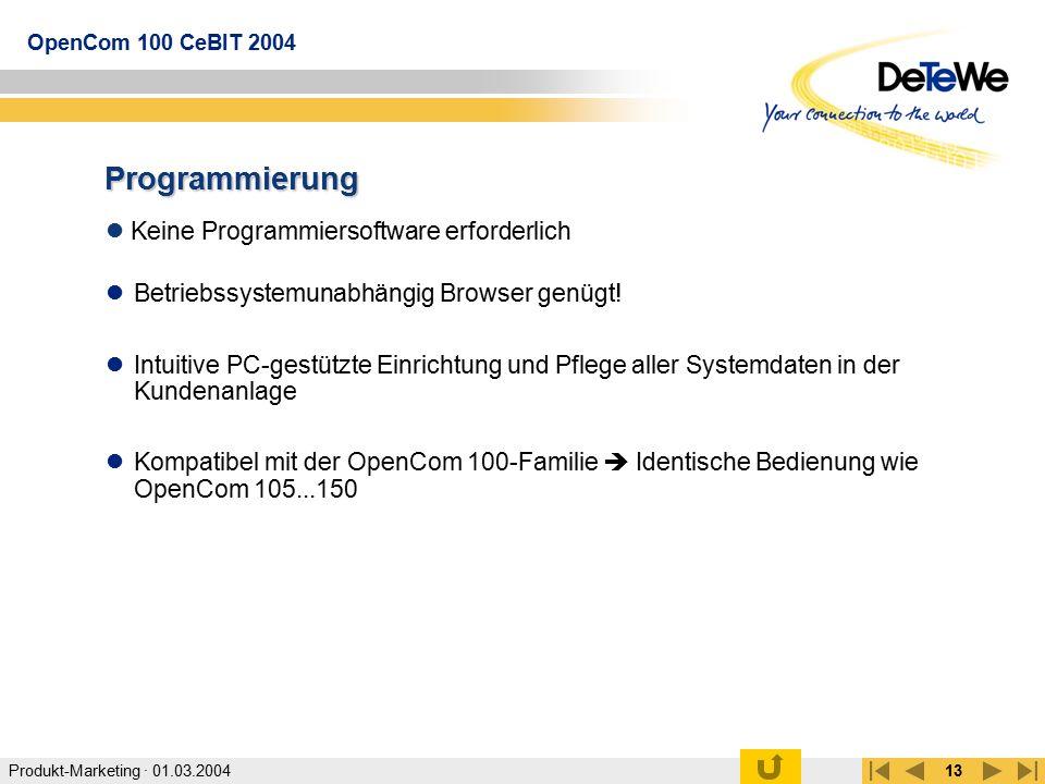 Produkt-Marketing · 01.03.2004 OpenCom 100 CeBIT 2004 13 Programmierung Keine Programmiersoftware erforderlich Betriebssystemunabhängig Browser genügt