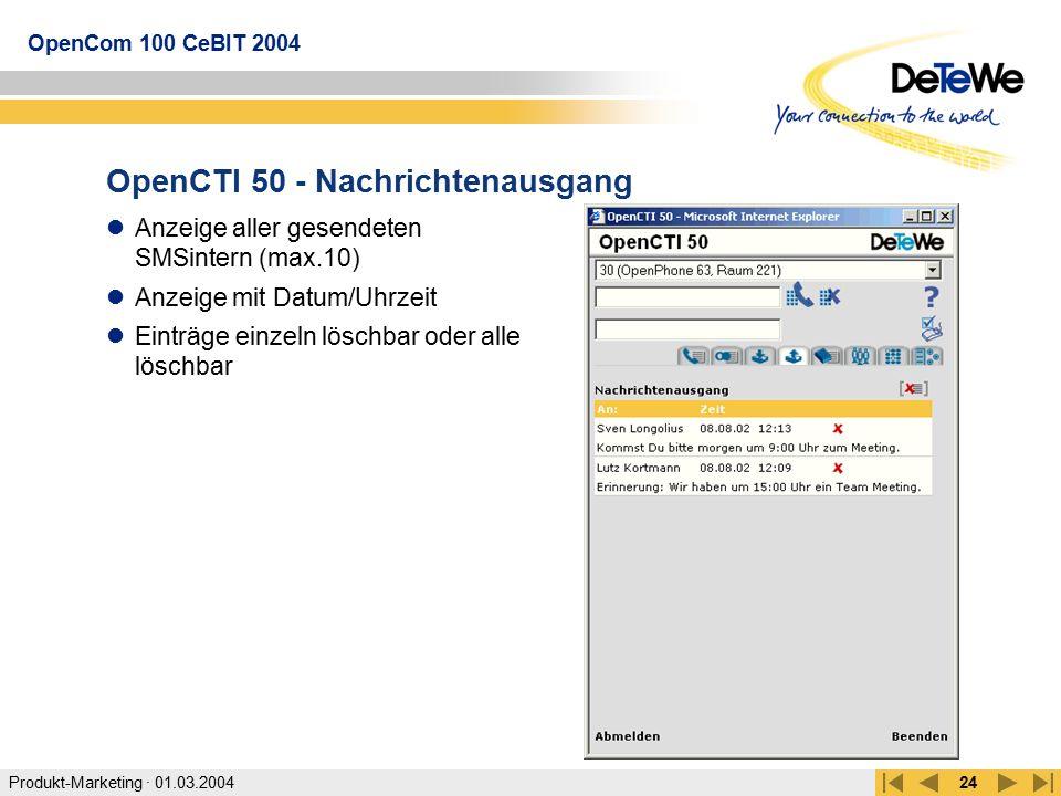 Produkt-Marketing · 01.03.2004 OpenCom 100 CeBIT 2004 24 OpenCTI 50 - Nachrichtenausgang Anzeige aller gesendeten SMSintern (max.10) Anzeige mit Datum