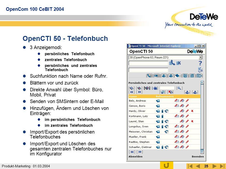 Produkt-Marketing · 01.03.2004 OpenCom 100 CeBIT 2004 25 OpenCTI 50 - Telefonbuch 3 Anzeigemodi: persönliches Telefonbuch zentrales Telefonbuch persön