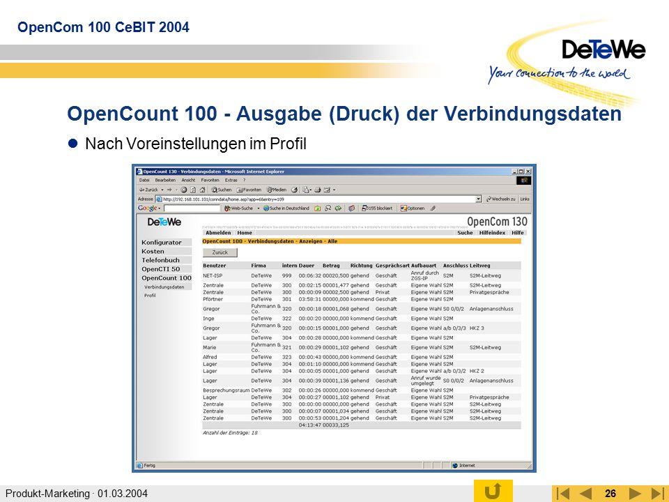 Produkt-Marketing · 01.03.2004 OpenCom 100 CeBIT 2004 26 OpenCount 100 - Ausgabe (Druck) der Verbindungsdaten Nach Voreinstellungen im Profil