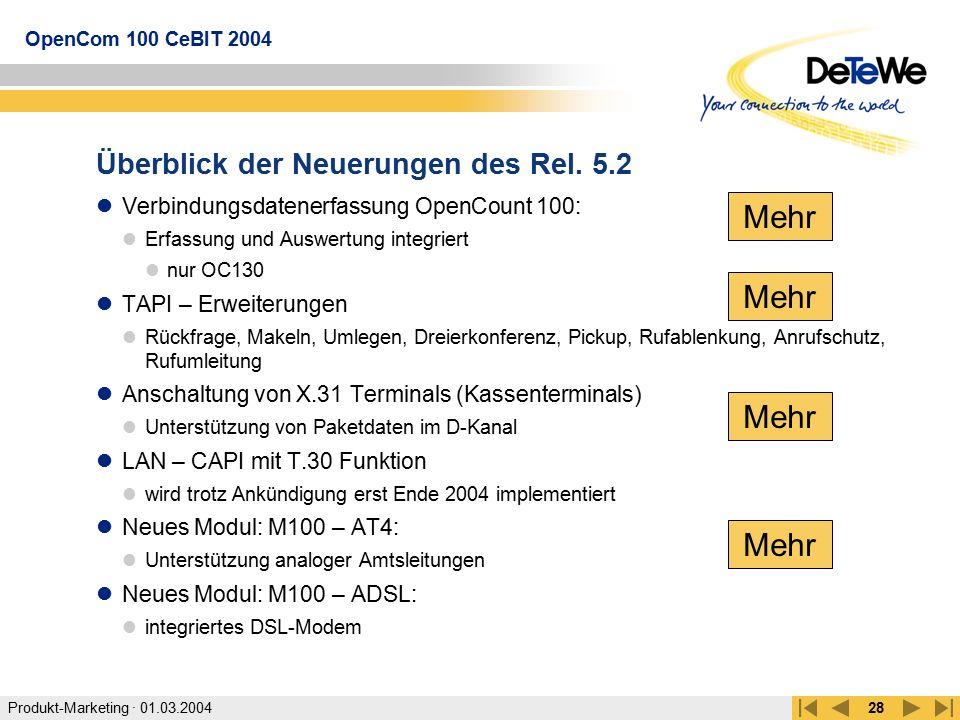 Produkt-Marketing · 01.03.2004 OpenCom 100 CeBIT 2004 28 Überblick der Neuerungen des Rel. 5.2 Verbindungsdatenerfassung OpenCount 100: Erfassung und