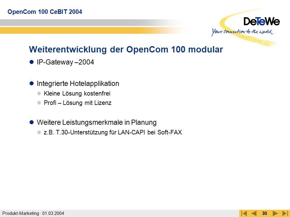 Produkt-Marketing · 01.03.2004 OpenCom 100 CeBIT 2004 30 Weiterentwicklung der OpenCom 100 modular IP-Gateway –2004 Integrierte Hotelapplikation Klein