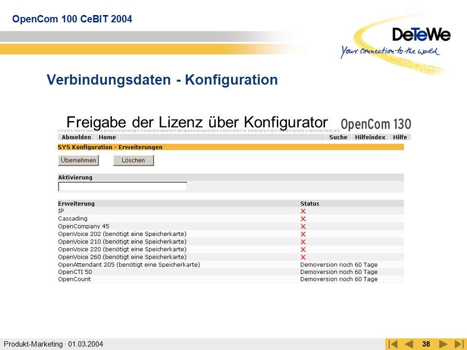 Produkt-Marketing · 01.03.2004 OpenCom 100 CeBIT 2004 38 Verbindungsdaten - Konfiguration Freigabe der Lizenz über Konfigurator