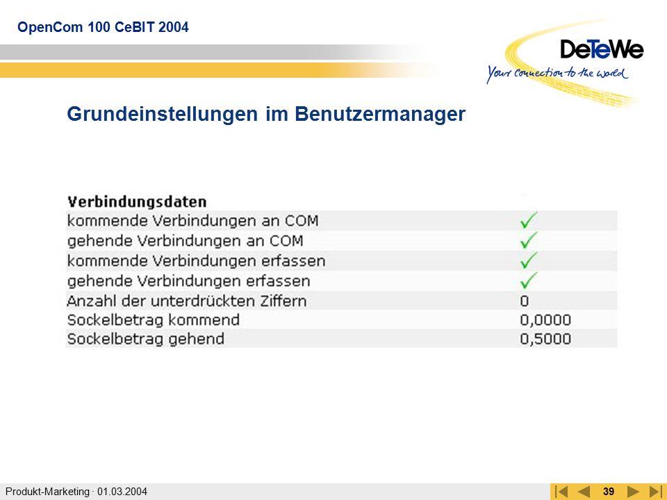 Produkt-Marketing · 01.03.2004 OpenCom 100 CeBIT 2004 39 Grundeinstellungen im Benutzermanager