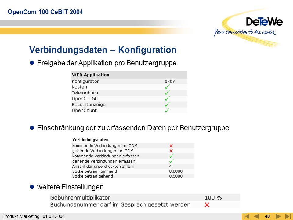 Produkt-Marketing · 01.03.2004 OpenCom 100 CeBIT 2004 40 Verbindungsdaten – Konfiguration Freigabe der Applikation pro Benutzergruppe Einschränkung de