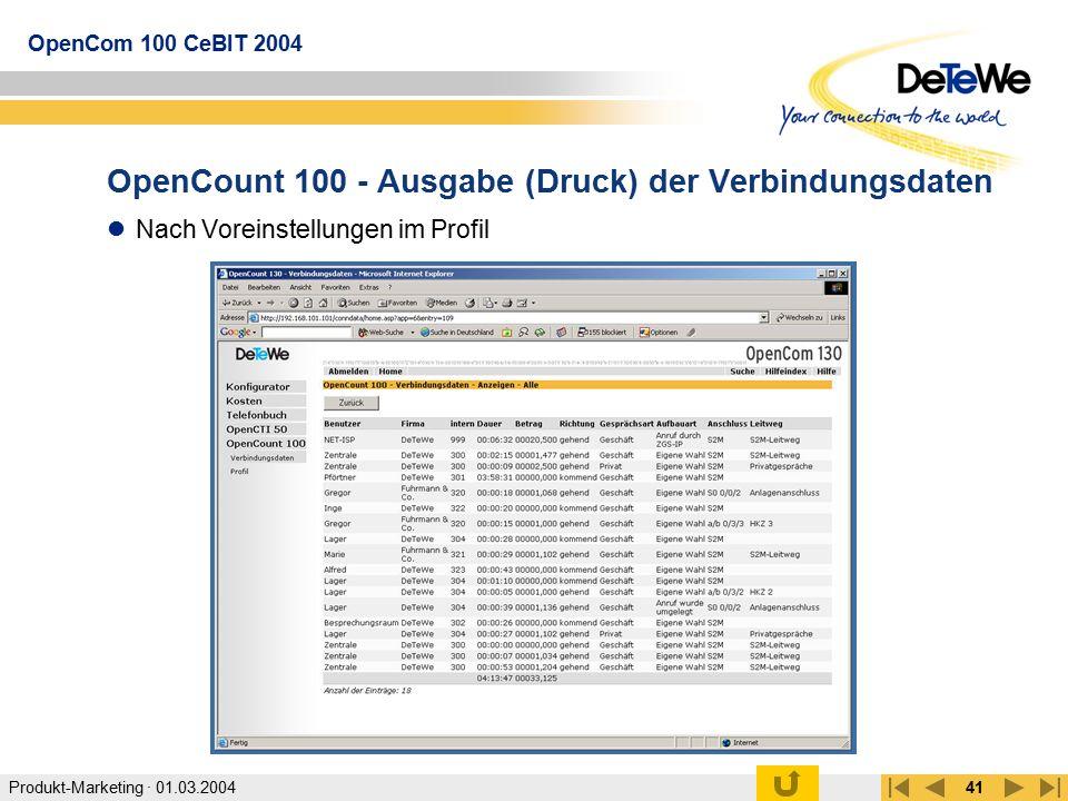 Produkt-Marketing · 01.03.2004 OpenCom 100 CeBIT 2004 41 OpenCount 100 - Ausgabe (Druck) der Verbindungsdaten Nach Voreinstellungen im Profil