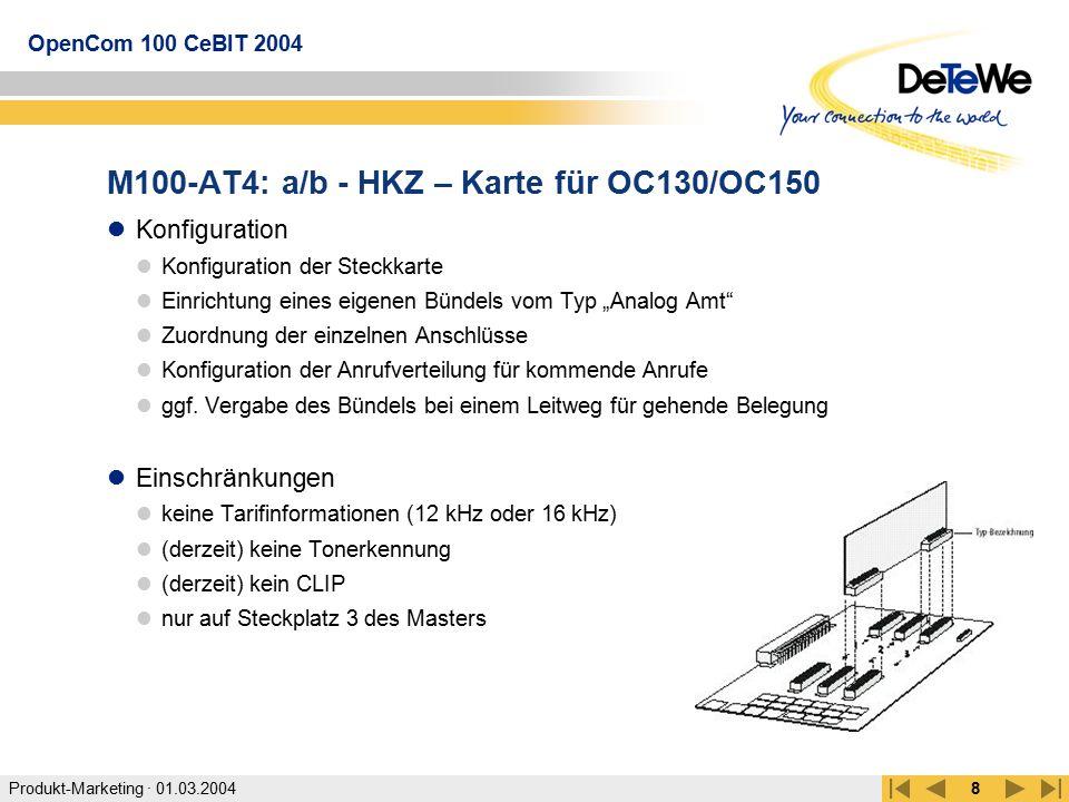 Produkt-Marketing · 01.03.2004 OpenCom 100 CeBIT 2004 8 M100-AT4: a/b - HKZ – Karte für OC130/OC150 Konfiguration Konfiguration der Steckkarte Einrich