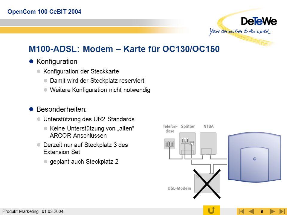 Produkt-Marketing · 01.03.2004 OpenCom 100 CeBIT 2004 9 M100-ADSL: Modem – Karte für OC130/OC150 Konfiguration Konfiguration der Steckkarte Damit wird