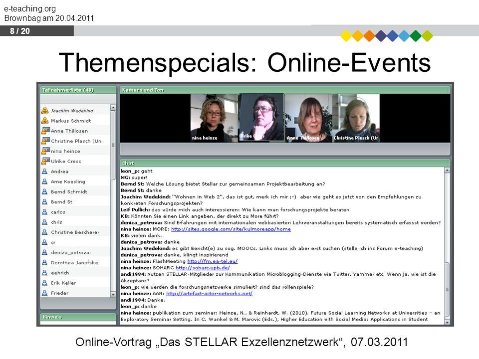 """e-teaching.org Brownbag am 20.04.2011 Themenspecials: Online-Events Online-Vortrag """"Das STELLAR Exzellenznetzwerk"""", 07.03.2011 8 / 20"""