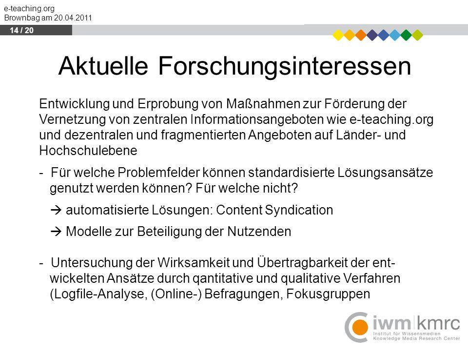e-teaching.org Brownbag am 20.04.2011 Aktuelle Forschungsinteressen Entwicklung und Erprobung von Maßnahmen zur Förderung der Vernetzung von zentralen