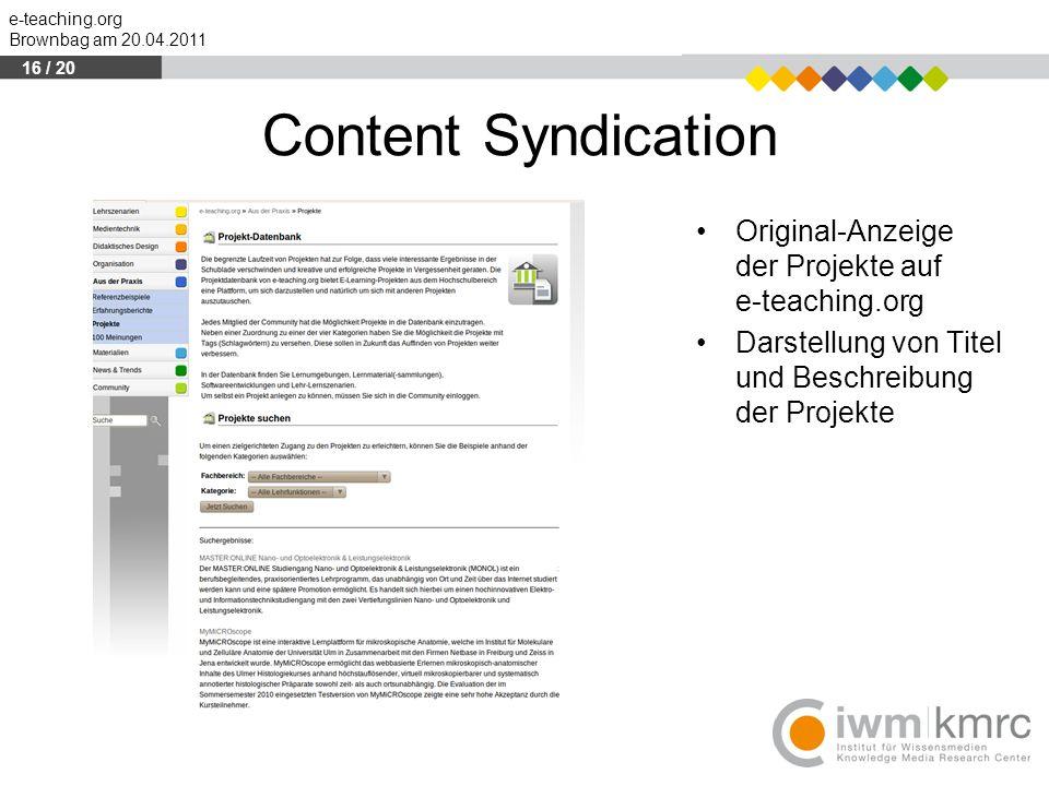 e-teaching.org Brownbag am 20.04.2011 Content Syndication Original-Anzeige der der Projekte auf e-teaching.org Darstellung von Titel und Beschreibung