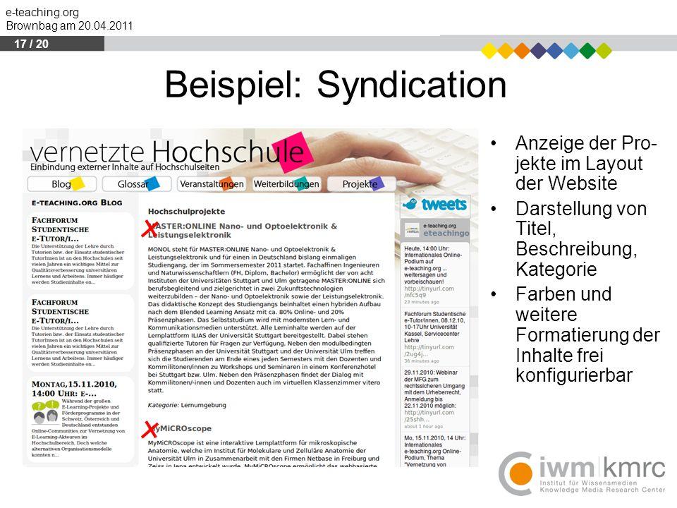 e-teaching.org Brownbag am 20.04.2011 Anzeige der Pro- jekte im Layout der Website Darstellung von Titel, Beschreibung, Kategorie Farben und weitere F