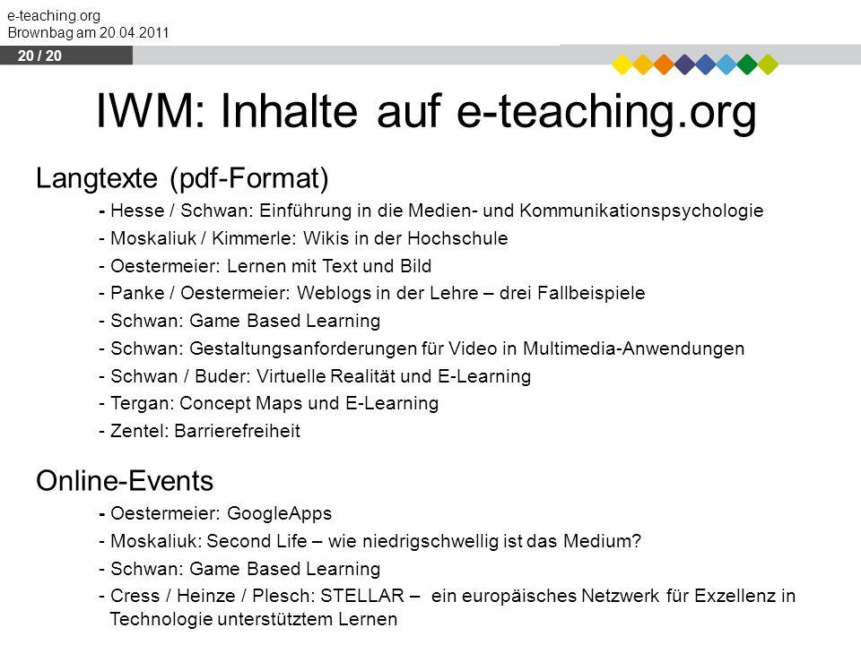 e-teaching.org Brownbag am 20.04.2011 IWM: Inhalte auf e-teaching.org Langtexte (pdf-Format) - Hesse / Schwan: Einführung in die Medien- und Kommunika
