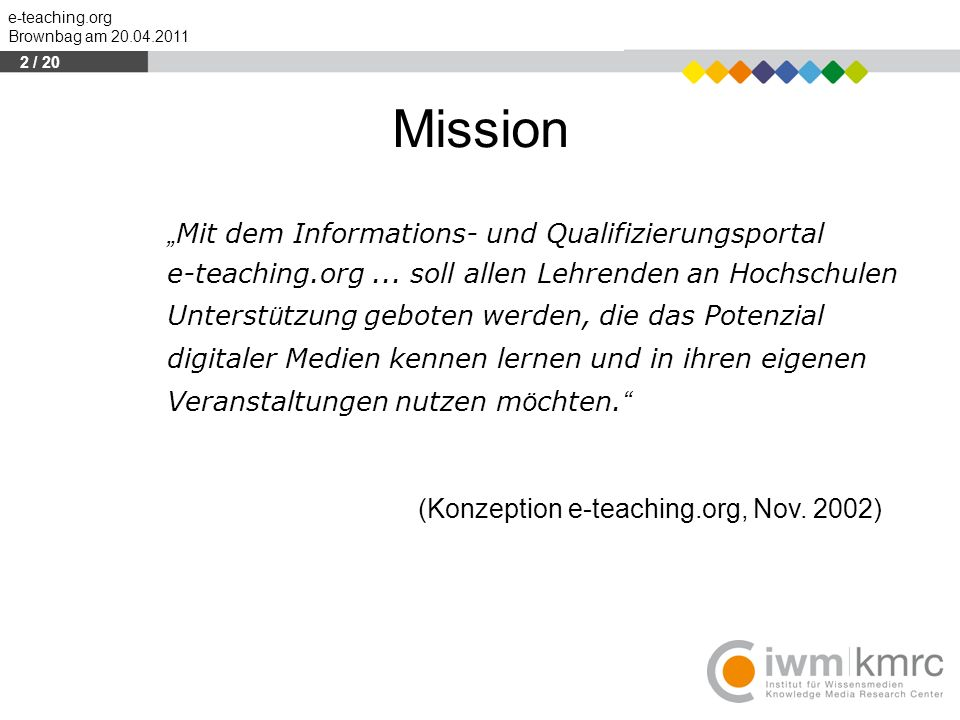 "e-teaching.org Brownbag am 20.04.2011 "" Mit dem Informations- und Qualifizierungsportal e-teaching.org..."