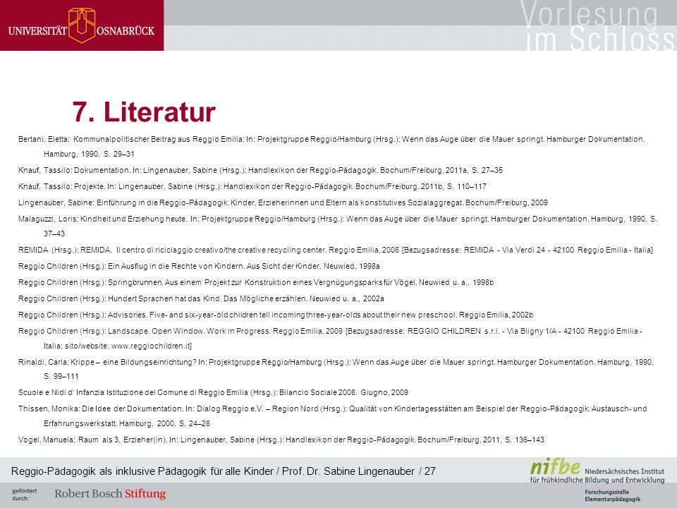 Reggio-Pädagogik als inklusive Pädagogik für alle Kinder / Prof. Dr. Sabine Lingenauber / 27 7. Literatur Bertani, Eletta: Kommunalpolitischer Beitrag