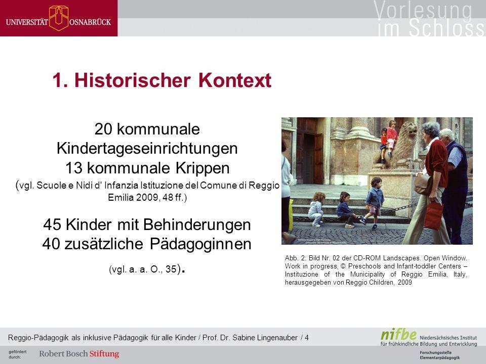 Reggio-Pädagogik als inklusive Pädagogik für alle Kinder / Prof. Dr. Sabine Lingenauber / 4 1. Historischer Kontext 20 kommunale Kindertageseinrichtun
