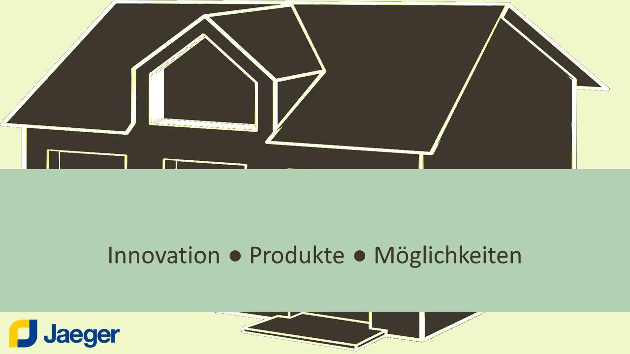 Innovation ● Produkte ● Möglichkeiten