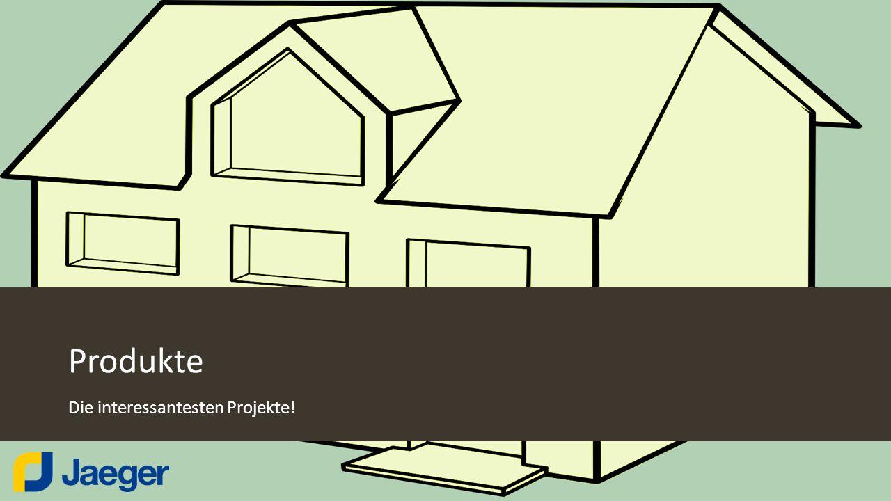 Produkte Die interessantesten Projekte!