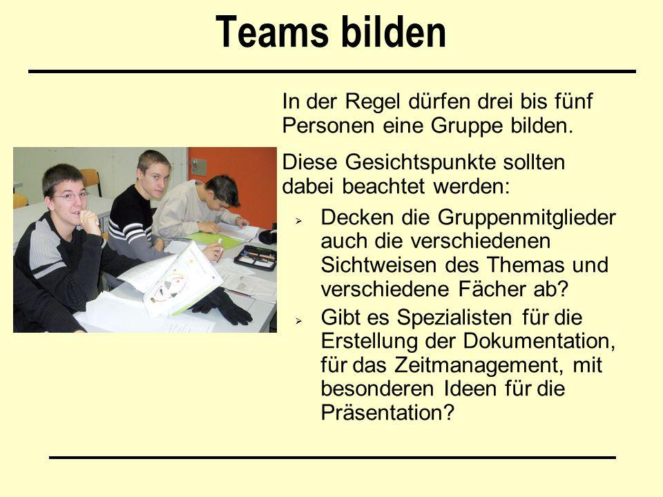 Teams bilden In der Regel dürfen drei bis fünf Personen eine Gruppe bilden.