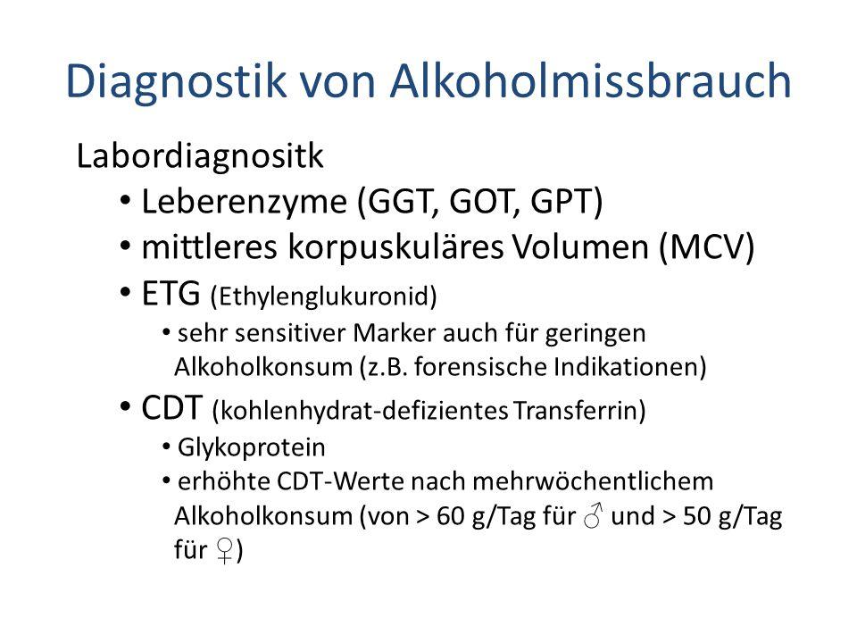 Diagnostik von Alkoholmissbrauch Labordiagnositk Leberenzyme (GGT, GOT, GPT) mittleres korpuskuläres Volumen (MCV) ETG (Ethylenglukuronid) sehr sensit