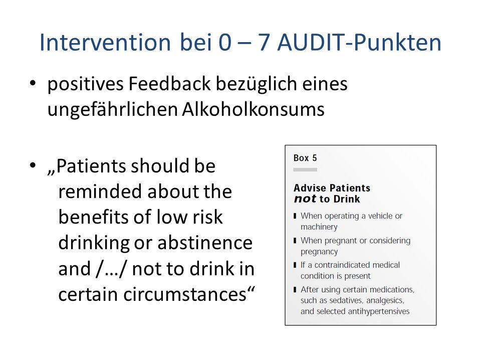 """Intervention bei 0 – 7 AUDIT-Punkten positives Feedback bezüglich eines ungefährlichen Alkoholkonsums """"Patients should be reminded about the benefits"""
