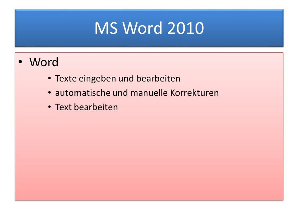 MS Word 2010 Word Texte eingeben und bearbeiten automatische und manuelle Korrekturen Text bearbeiten Word Texte eingeben und bearbeiten automatische und manuelle Korrekturen Text bearbeiten